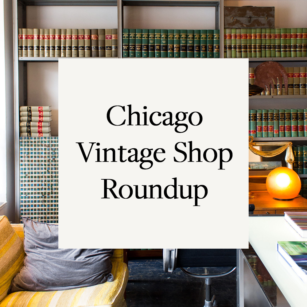 Chicago Finds: A Guide to Vintage Shops in Andersonville | Ambitious Home